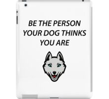 Be the person iPad Case/Skin