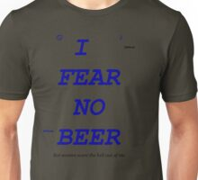 Fear no beer Unisex T-Shirt