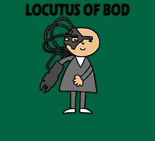 Locutus of Bod Unisex T-Shirt