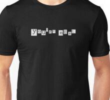 you're next Unisex T-Shirt
