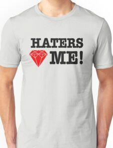 Haters love me Unisex T-Shirt