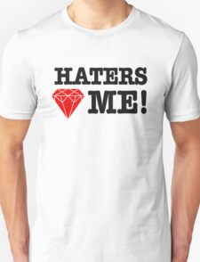 Haters love me Unisex T-Shirt