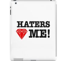 Haters love me iPad Case/Skin