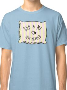 Bed & Me, Just Married Classic T-Shirt