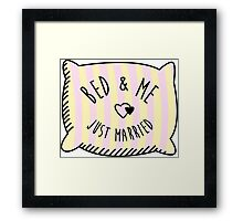 Bed & Me, Just Married Framed Print