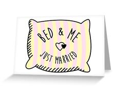 Bed & Me, Just Married Greeting Card