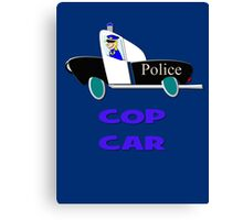 Cop Car - Watch Out design Canvas Print