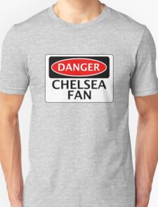 DANGER CHELSEA FAN, FOOTBALL FUNNY FAKE SAFETY SIGN T-Shirt