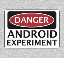 DANGER ANDROID EXPERIMENT FAKE FUNNY SAFETY SIGN SIGNAGE Kids Clothes