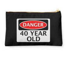 DANGER 40 YEAR OLD, FAKE FUNNY BIRTHDAY SAFETY SIGN Studio Pouch