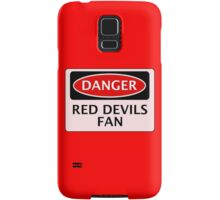 DANGER MANCHESTER UNITED, RED DEVILS FAN, FOOTBALL FUNNY FAKE SAFETY SIGN Samsung Galaxy Case/Skin