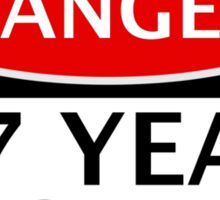 DANGER 17 YEAR OLD, FAKE FUNNY BIRTHDAY SAFETY SIGN Sticker