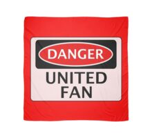 DANGER UNITED FAN, FOOTBALL FUNNY FAKE SAFETY SIGN Scarf