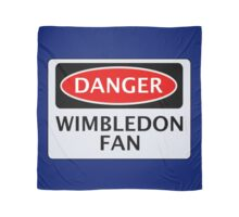 DANGER WIMBLEDON FAN, FOOTBALL FUNNY FAKE SAFETY SIGN Scarf