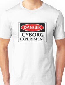 DANGER CYBORG EXPERIMENT FAKE FUNNY SAFETY SIGN SIGNAGE Unisex T-Shirt