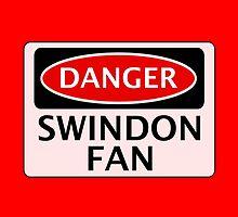 DANGER SWINDON TOWN, SWINDON FAN, FOOTBALL FUNNY FAKE SAFETY SIGN by DangerSigns