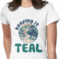 Keeping it TEAL Womens Fitted T-Shirt