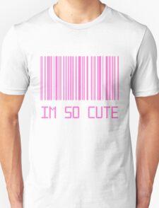 I'm So Cute Barcode Unisex T-Shirt
