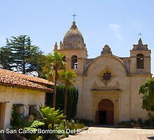 Mission San Carlos Borromeo Del Rio Carmelo by William Hackett