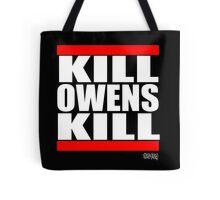 KILL OWENS KILL Tote Bag