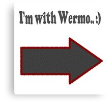 With Wermo Canvas Print
