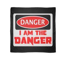 """DANGER """"I AM THE DANGER"""", FUNNY FAKE SAFETY SIGN Scarf"""