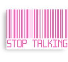 Stop Talking Barcode Canvas Print