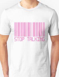 Stop Talking Barcode Unisex T-Shirt