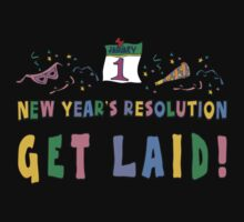 "New Year's Resolution ""Get Laid"" T-Shirts by HolidayT-Shirts"