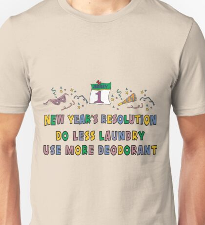 """Funny New Years Resolutions """"Do Less Laundry"""" T-Shirt Unisex T-Shirt"""