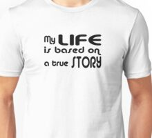 This is my life Unisex T-Shirt