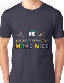 "New Year Resolution ""Make Nice"" T-Shirts Unisex T-Shirt"