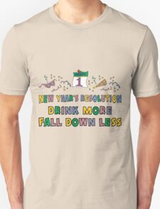 "Funny New Year's Resolution ""Drink More Fall Down Less"" T-Shirt T-Shirt"
