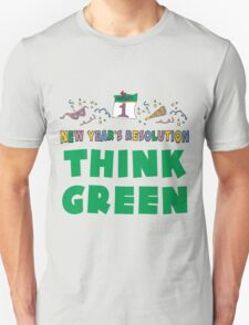 "New Year's Resolution ""Think Green"" T-Shirts T-Shirt"
