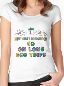 """New Year's Resolution """" Go On Long Ego Trips"""" T-Shirts Women's Fitted Scoop T-Shirt"""