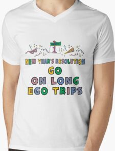 """New Year's Resolution """" Go On Long Ego Trips"""" T-Shirts T-Shirt"""
