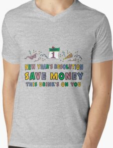 """New Year Resolutions """"Save Money This Drinks on You"""" T-Shirts T-Shirt"""