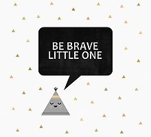 Be Brave Little One by Elisabeth Fredriksson