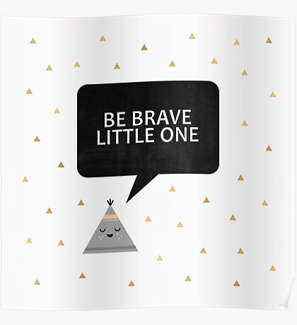 Be Brave Little One Poster