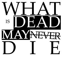 What is Dead May Never Die by smprintsandmore