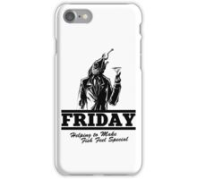 Friday Means Fish Special! iPhone Case/Skin