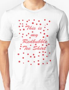 My Redbubble Tee T-Shirt