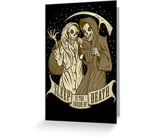 Sleep is the cousin of Death Greeting Card