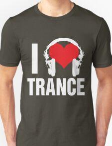 I Love Trance Music Unisex T-Shirt