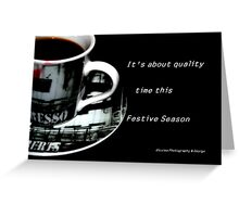 It's about quality time this Festive Season Greeting Card