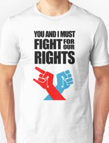 You And I Must Fight For Our Rights Unisex T-Shirt