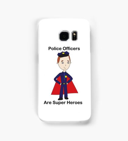 Police Officers Are Super Heroes (Male) Samsung Galaxy Case/Skin