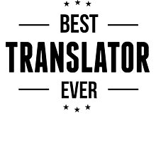 Best Translator Ever by GiftIdea
