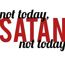 Not Today, Satan. Not Today. by traS(M)H Designs
