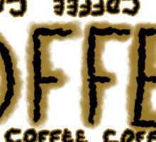 Coffee coffee coffee Sticker